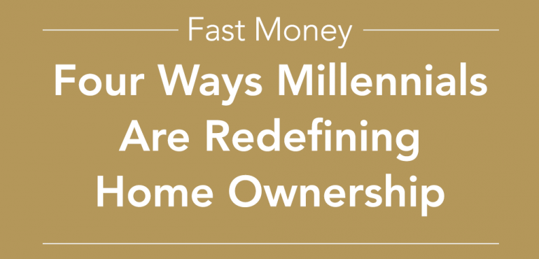 Four ways millennials are redefining home ownership